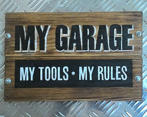 «My Garage, my tools, my rules» Табличка №047 / Sign №047