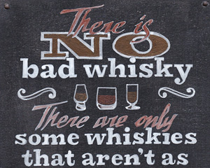 «There is no bad whisky» Табличка №072 / Sign №072