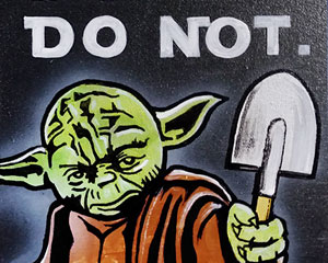 Do. Or not. There is no try. Табличка №209 / Sign №209