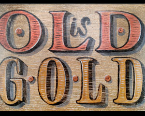 «Old is Gold» Sign №255