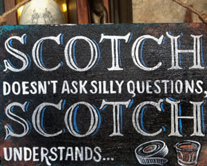 «SCOTCH doesn't ask…» Sign №264
